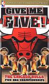 Give Me Five - The Chicago Bulls Five NBA Championships